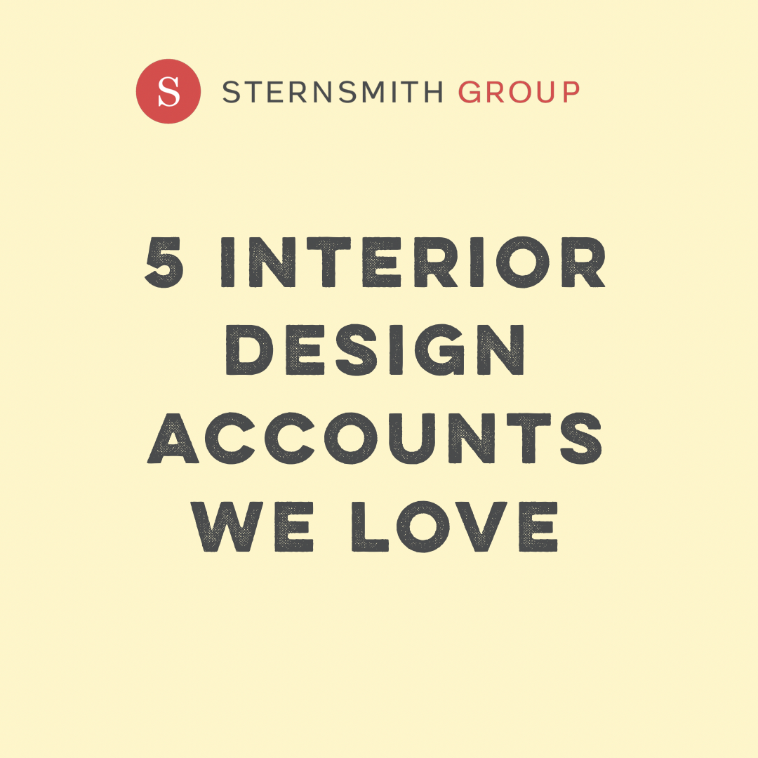 The Sternsmith Group: 5 Interior Design Accounts We Love